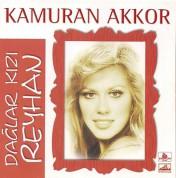 Kamuran Akkor: Dağlar Kızı Reyhan - CD
