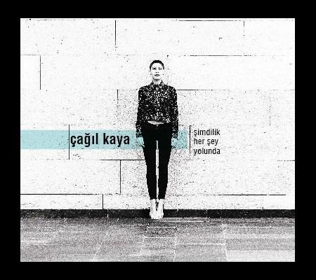 Çağıl Kaya: Şimdilik Her Şey Yolunda - CD