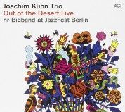 Joachim Kühn, hr-Bigband: Out of the Desert Live at JazzFest Berlin - CD