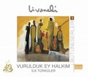 Zülfü Livaneli: Vurulduk Ey Halkım, İlk Türküler - CD
