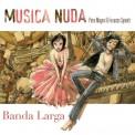 Musica Nuda: Banda Larga - CD