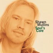 Shawn Mullins: Soul's Core - Plak