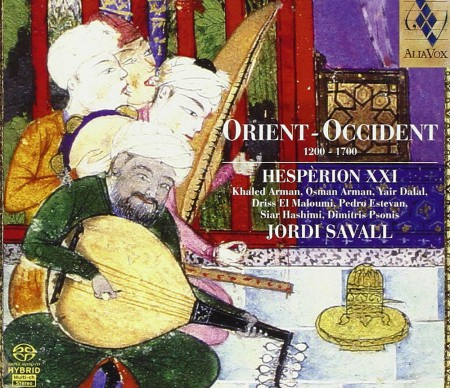 Jordi Savall, Hespèrion XXI: Orient - Occident & 1200 - 1700 - SACD