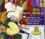 Jordi Savall, Hespèrion XXI: Orient - Occident & 1200 - 1700 - SACD