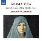 Ensemble Cosmedin: Anima mea: Sacred Music of the Middle Ages - CD
