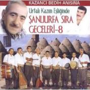 Urfalı Kazım: Şanlıurfa Sıra Geceleri 8 - CD