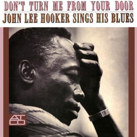 John Lee Hooker: Don't Turn Me From Your Door (Mono - Remastered) - Plak