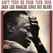 John Lee Hooker: Don't Turn Me From Your Door (Mono - Remastered) - Plak