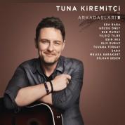 Tuna Kiremitçi, Çeşitli Sanatçılar: Tuna Kiremitçi ve Arkadaşları 2 - CD