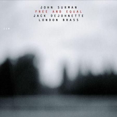 London Brass, John Surman, Jack DeJohnette: Free And Equal - CD