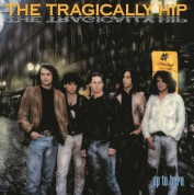 Tragically Hip: Up To Here - Plak