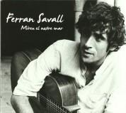 Ferran Savall: Miren el nostre mar - CD