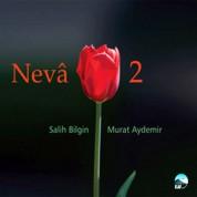 Salih Bilgin, Murat Aydemir: Neva 2 - CD