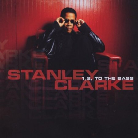 Stanley Clarke: 1,2, To The Bass - CD
