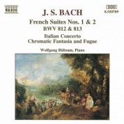 Bach, J.S.: French Suites Nos. 1-2 / Italian Concerto / Chromatic Fantasia and Fugue - CD