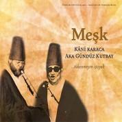 Kani Karaca, Aka Gündüz Kutbay: Meşk - CD