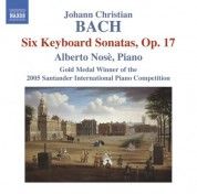 Alberto Nose: Bach, J.C.: 6 Keyboard Sonatas, Op. 17 - CD