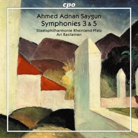 Staatsphilharmonie Rheinland-Pfalz, Ari Rasilainen: Ahmed Adnan Saygun - Symphonies 3 & 5 - CD