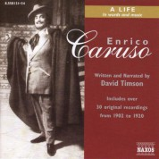 Caruso: Enrico Caruso - A Life in Words and Music - CD