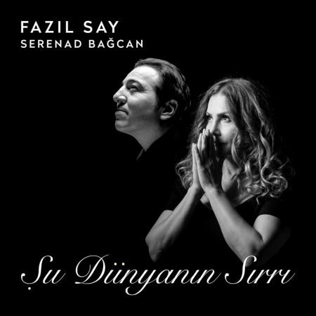 Fazıl Say, Serenad Bağcan: Şu Dünyanın Sırrı - CD