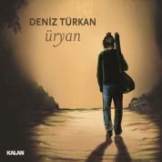 Deniz Türkan: Üryan - CD