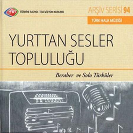 Yurttan Sesler Korosu: TRT Arşiv Serisi 94 - Beraber ve Solo Türküler - CD