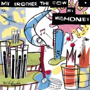 Mudhoney: My Brother The Cow - Plak