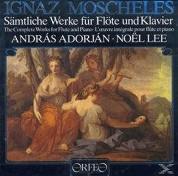 Andras Adorjan, Noel Lee: Moscheles:Werke Fur Flote Und Klavier - Plak
