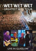 Wet Wet Wet: Greatest Hits Tour  Live In Glasgow - DVD