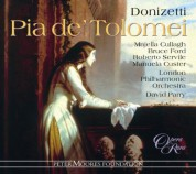 Majella Cullagh, Bruce Ford, Manuela Custer, London Philharmonic Orchestra, David Parry: Donizetti: Pia de' Tolomei - CD