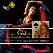 A Tribute To Stesha: Early Music of Russian Gypsies - CD