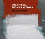 Bill Frisell, Thomas Morgan: Small Town - CD