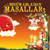 Begüm Abla'dan Masallar 3 - CD