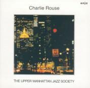 Charlie Rouse: The Upper Manhattan Jazz Society - Plak
