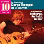 George Thorogood: One Bourbon, One Scotch, One Beer - CD