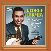 George Formby: Formby, George: It's Turned Out Nice Again (1932-1946) - CD