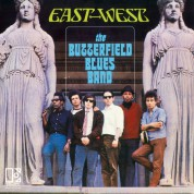 Paul Butterfield Blues Band: East West - Plak