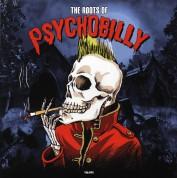 Çeşitli Sanatçılar: The Roots Of Psychobilly - Plak