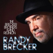 Randy Brecker: The Brecker Brothers Band Reunion - Plak