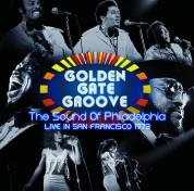 Çeşitli Sanatçılar: Golden Gate Groove: The Sound Of Philadelphia - Live In San Francisco - Plak