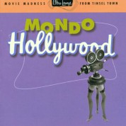 Çeşitli Sanatçılar: Mondo Hollywood - Movie Madness from Tinsel Town - CD