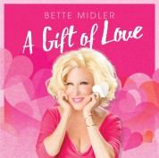 Bette Midler: A Gift Of Love - CD