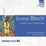 Emmanuelle Bertrand, Pascal Amoyel: Ernest Bloch: Cello Suites, Meditations - CD