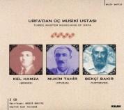 Kel Hamza Şenses, Mukim Tahir Oturan, Bekçi Bakır Yurtsever: Urfa'dan Üç Musıki Ustası - CD