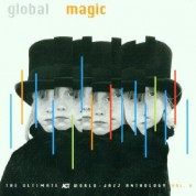 Çeşitli Sanatçılar: Global Magic - The Ultimate Act World Jazz Anthology Vol. 5 - CD