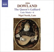 Nigel North: Dowland, J.: Lute Music, Vol. 4  - The Queen's Galliard - CD
