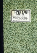 Fiona Apple: The Idler Wheel Is Wiser Than the Driver of the Screw and Whipping Cords Will Serve You More Than Ropes Will Ever Do - CD