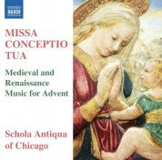 Michael Alan Anderson, Schola Antiqua of Chicago: Missa Conceptio Tua: Medieval & Renaissance Music for Advent - CD