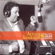 Arturo Sandoval: And the Latin Jazz Orchestra - CD