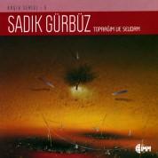 Sadık Gürbüz: Toprağım ve Sevdam (Arşiv Serisi 5) - CD